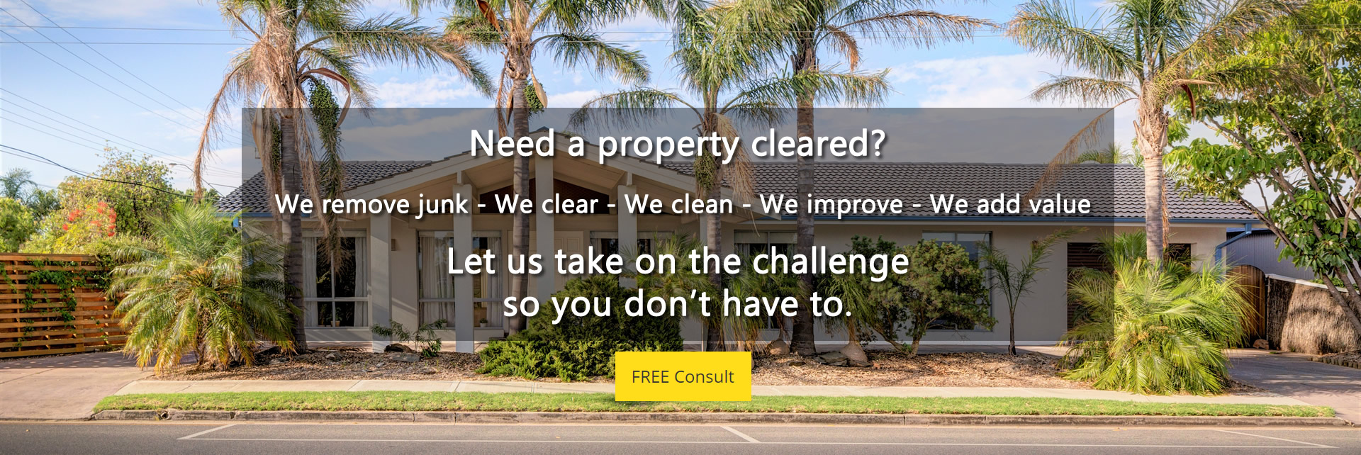 Waterman Property Clearances We specialize in the clearing and cleaning of living and deceased estates in preparation for sale.